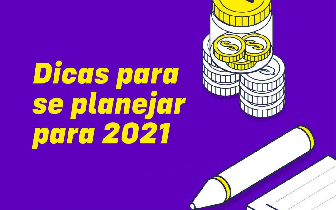 Como fazer meu planejamento financeiro para 2021